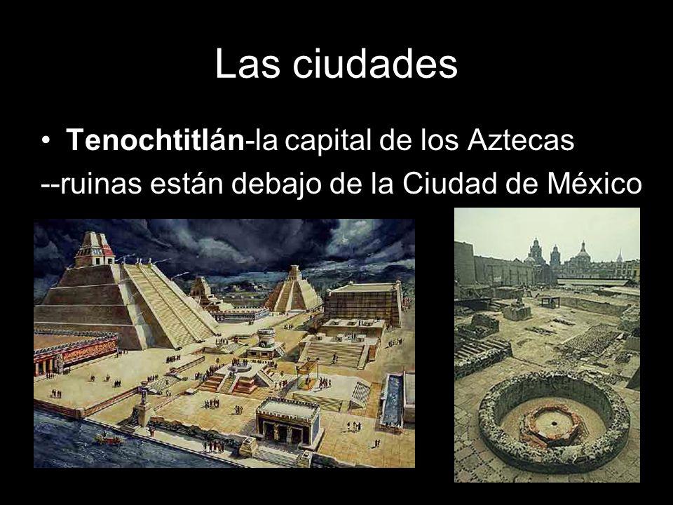Las ciudades Tenochtitlán-la capital de los Aztecas