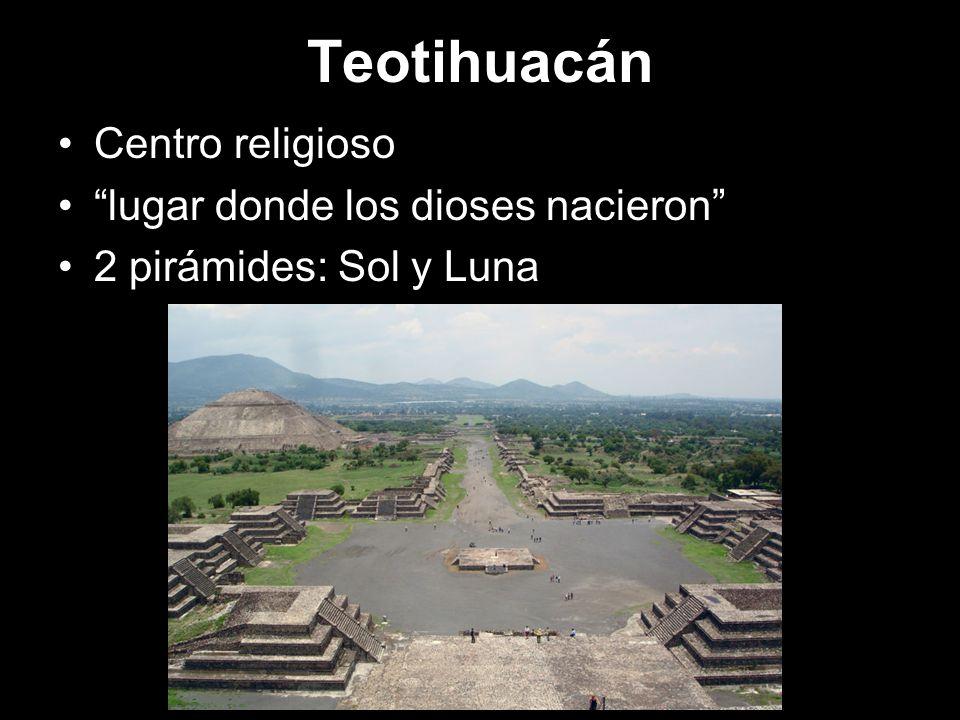 Teotihuacán Centro religioso lugar donde los dioses nacieron