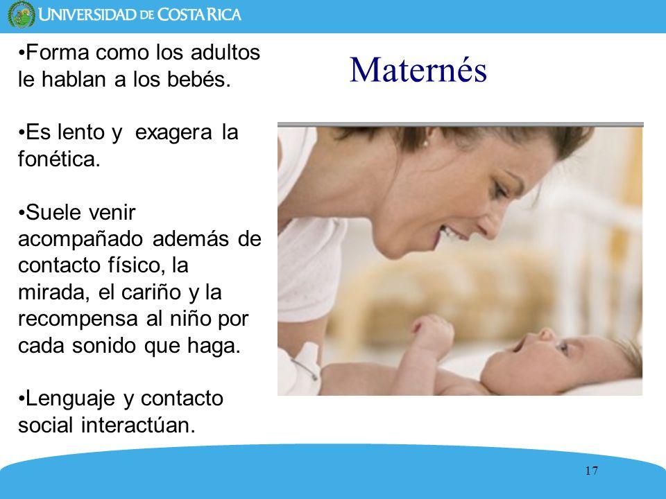 Maternés Forma como los adultos le hablan a los bebés.