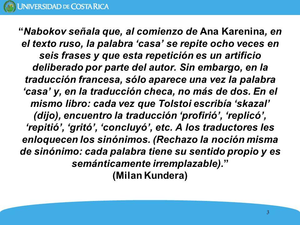 Nabokov señala que, al comienzo de Ana Karenina, en el texto ruso, la palabra 'casa' se repite ocho veces en seis frases y que esta repetición es un artificio deliberado por parte del autor.