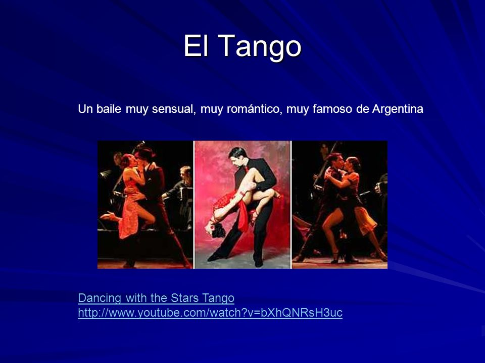 El Tango Un baile muy sensual, muy romántico, muy famoso de Argentina