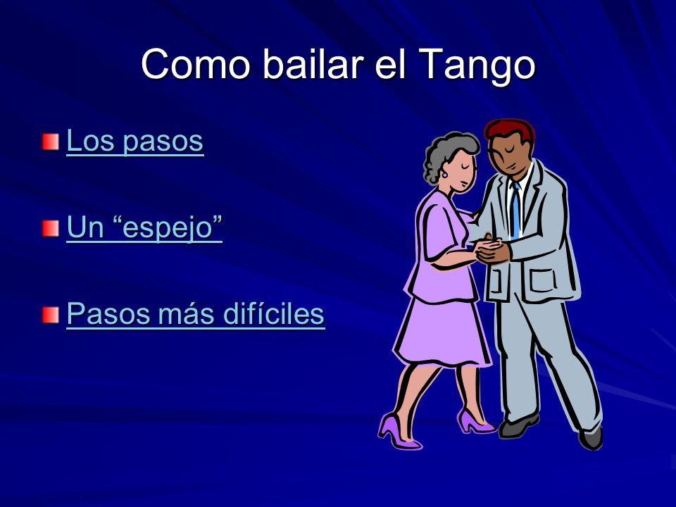 Como bailar el Tango Los pasos Un espejo Pasos más difíciles