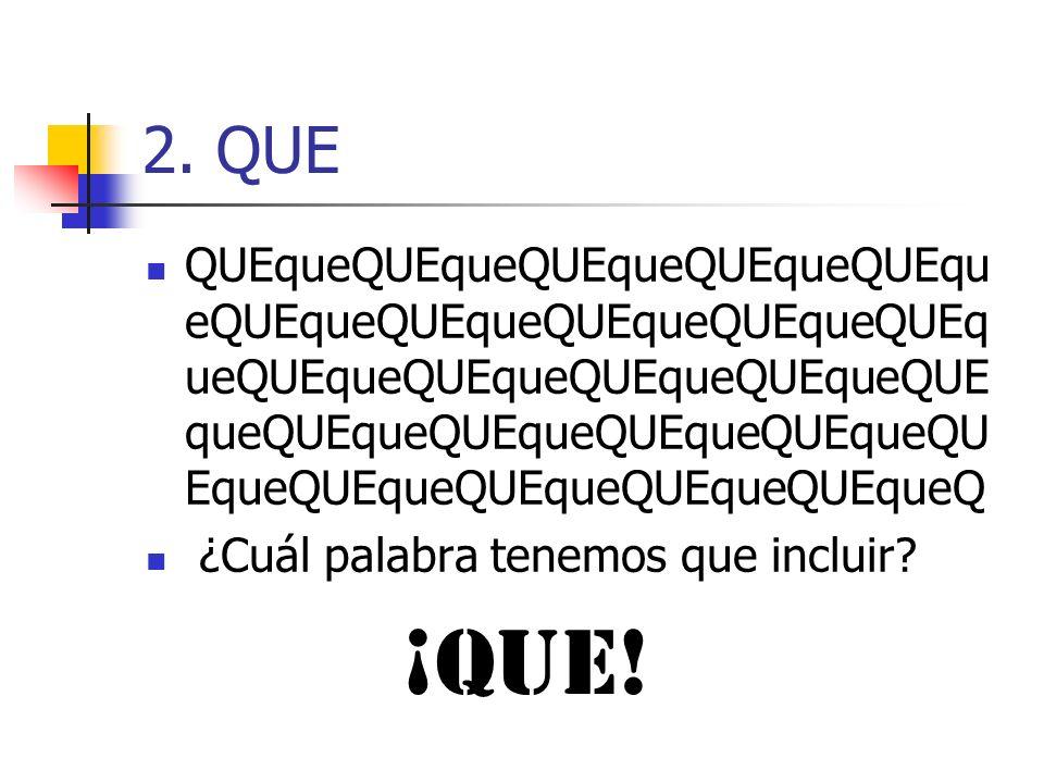 2. QUE