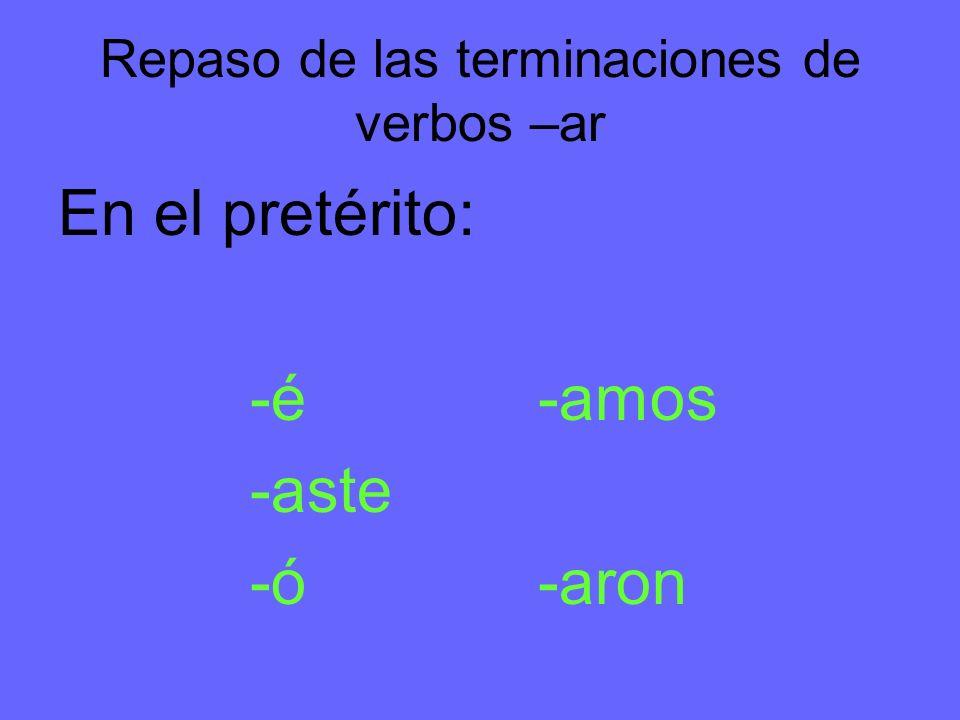 Repaso de las terminaciones de verbos –ar
