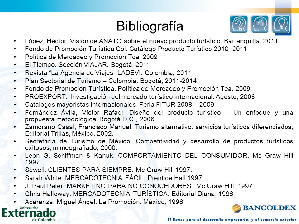 Bibliografía López, Héctor. Visión de ANATO sobre el nuevo producto turístico. Barranquilla, 2011.