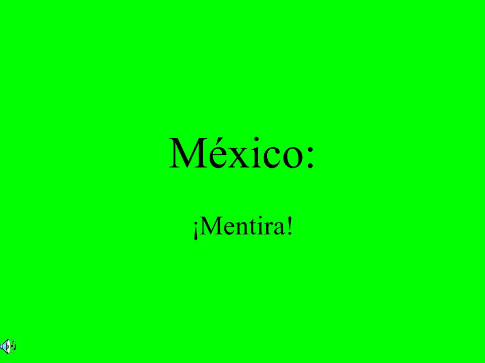 México: ¡Mentira!