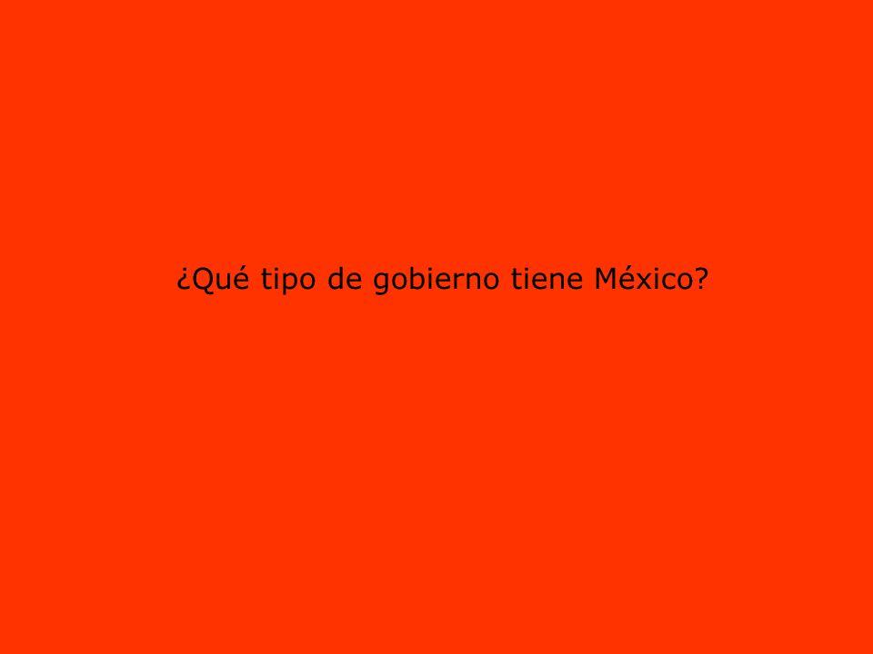 ¿Qué tipo de gobierno tiene México