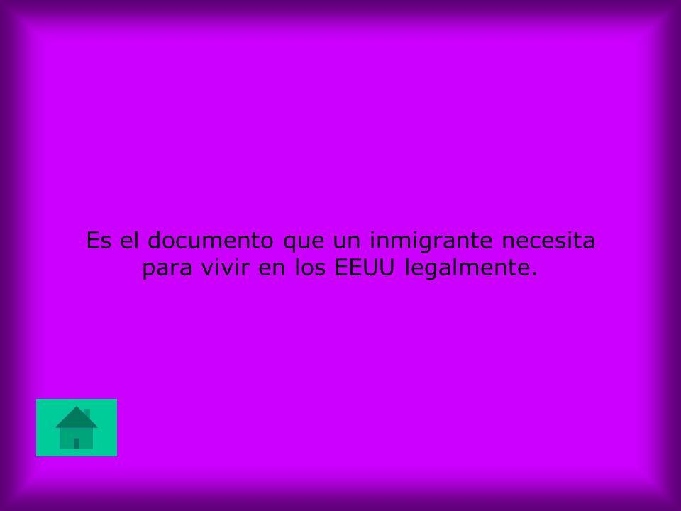 Es el documento que un inmigrante necesita para vivir en los EEUU legalmente.