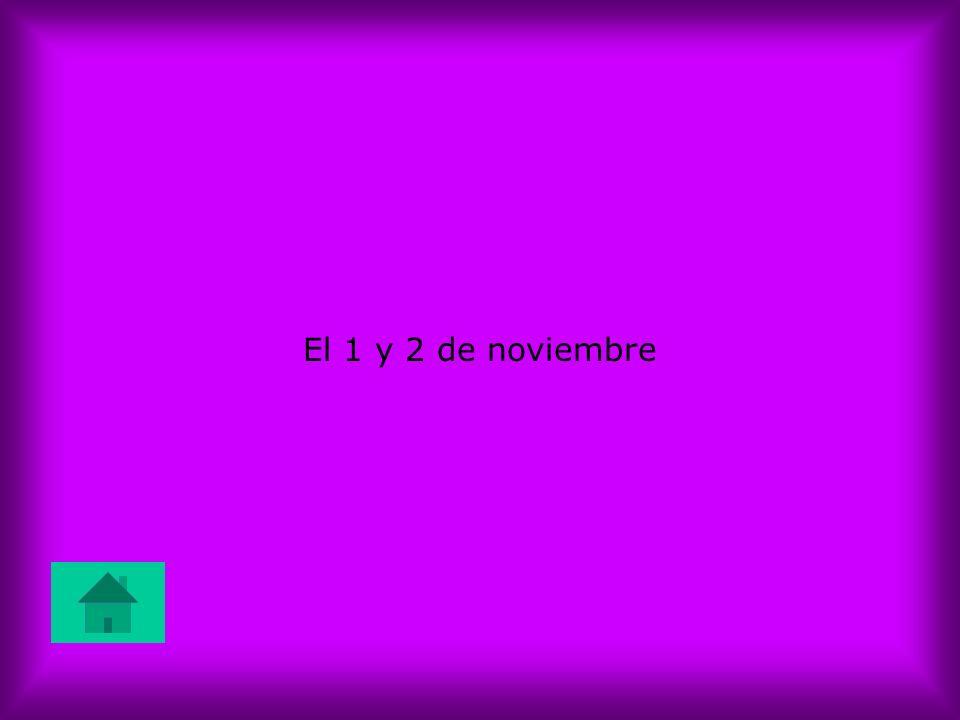 El 1 y 2 de noviembre