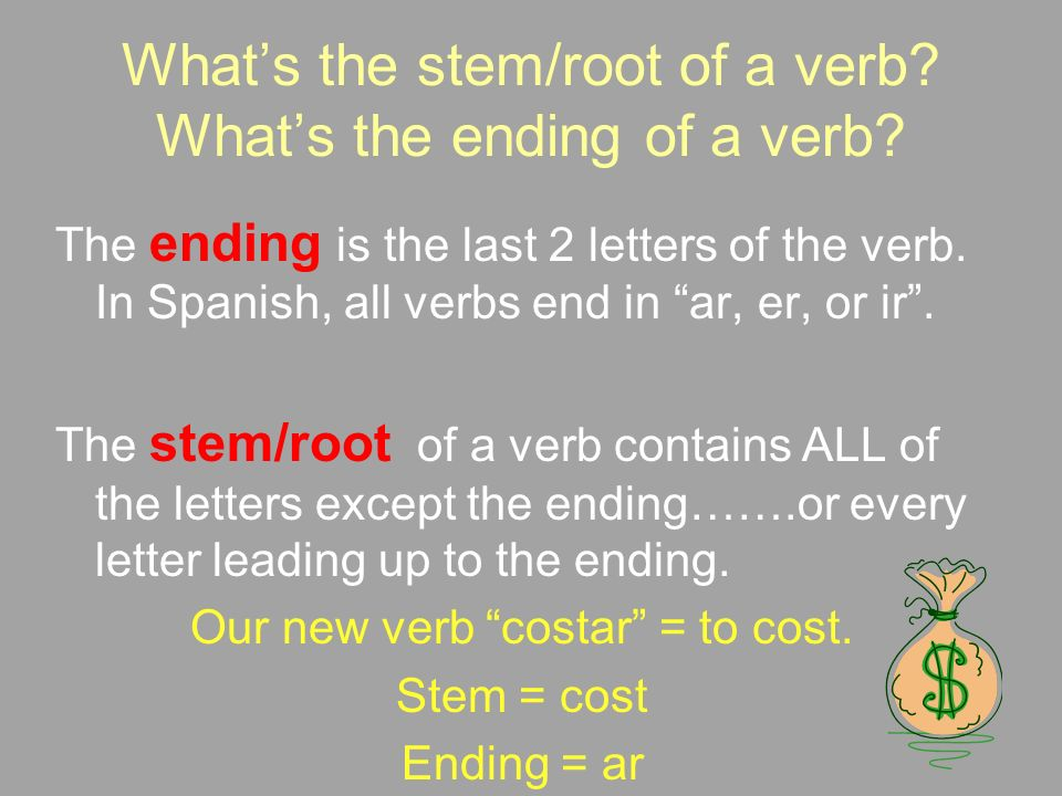What's the stem/root of a verb What's the ending of a verb
