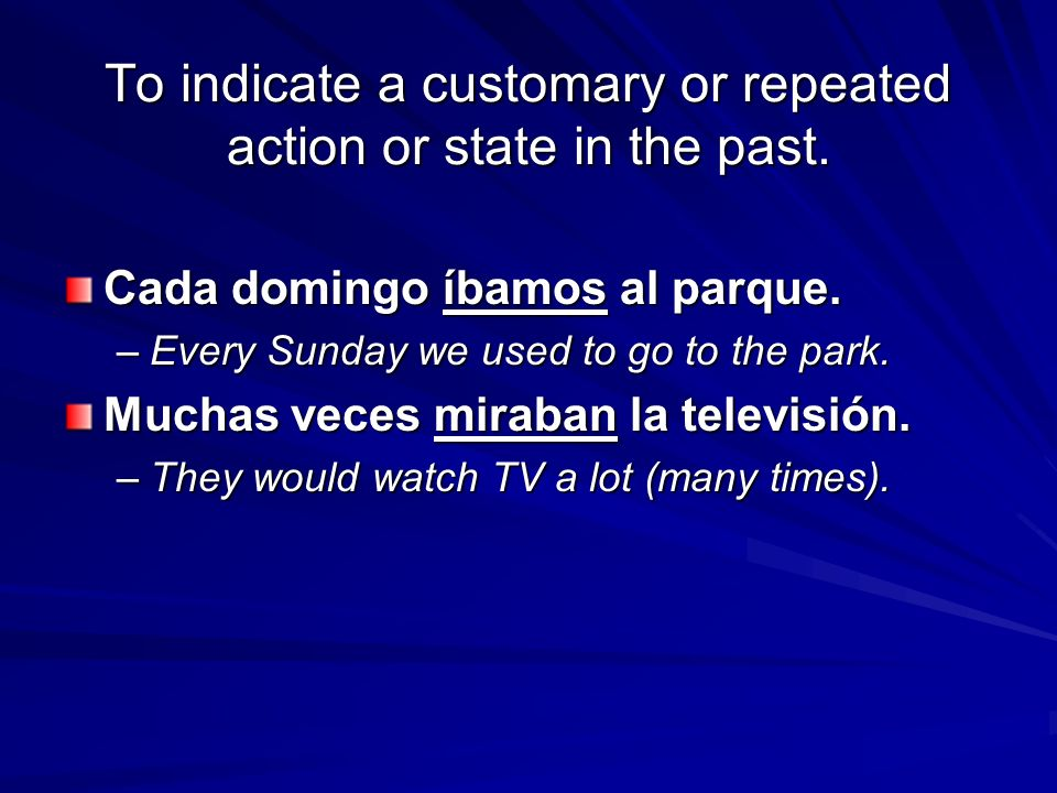 To indicate a customary or repeated action or state in the past.