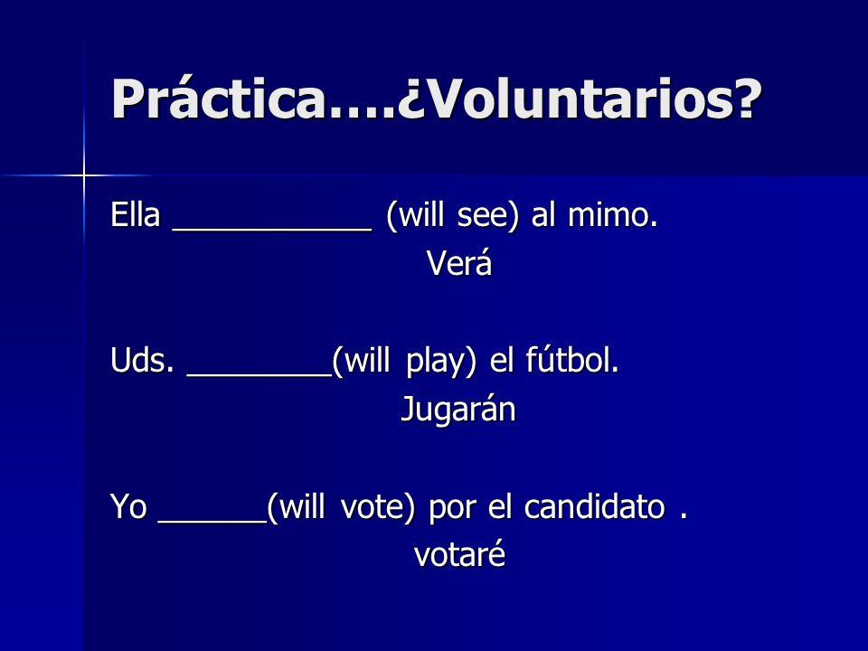 Práctica….¿Voluntarios