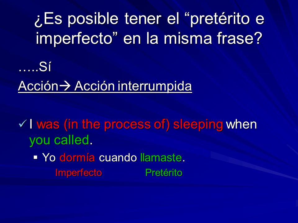 ¿Es posible tener el pretérito e imperfecto en la misma frase