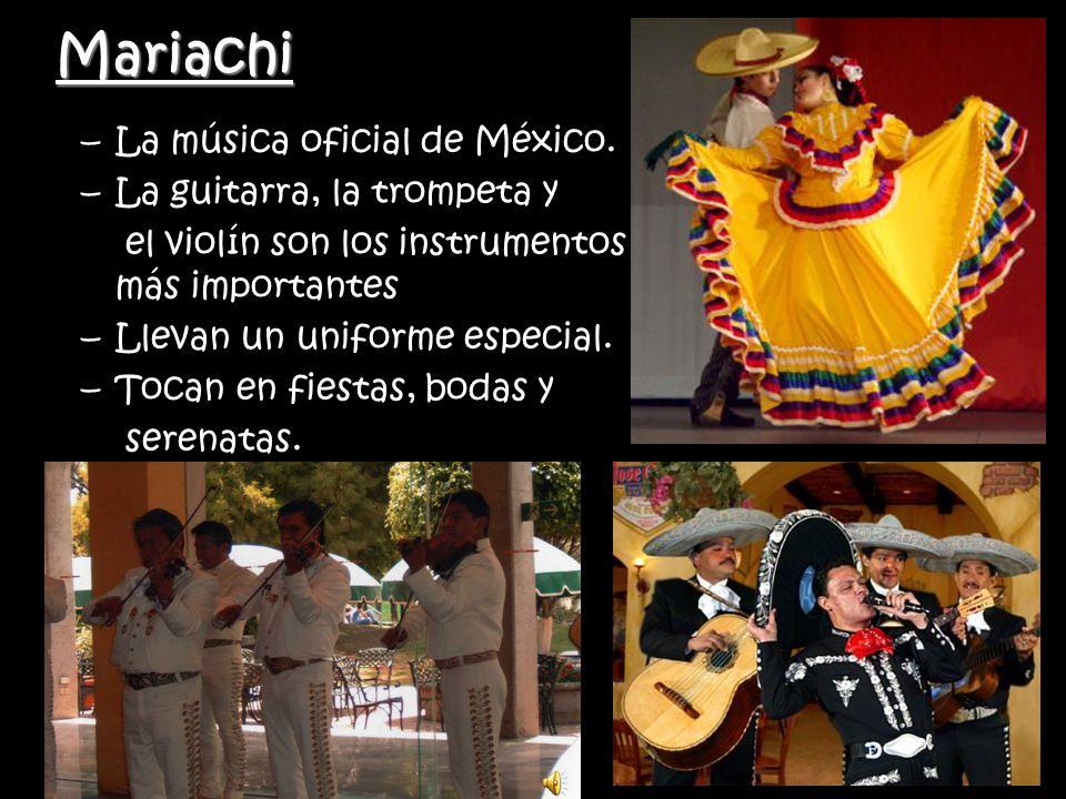 Mariachi La música oficial de México. La guitarra, la trompeta y
