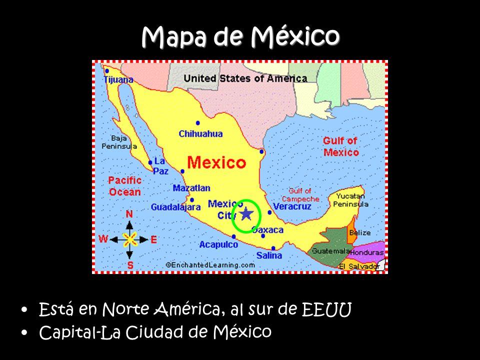 Mapa de México Está en Norte América, al sur de EEUU