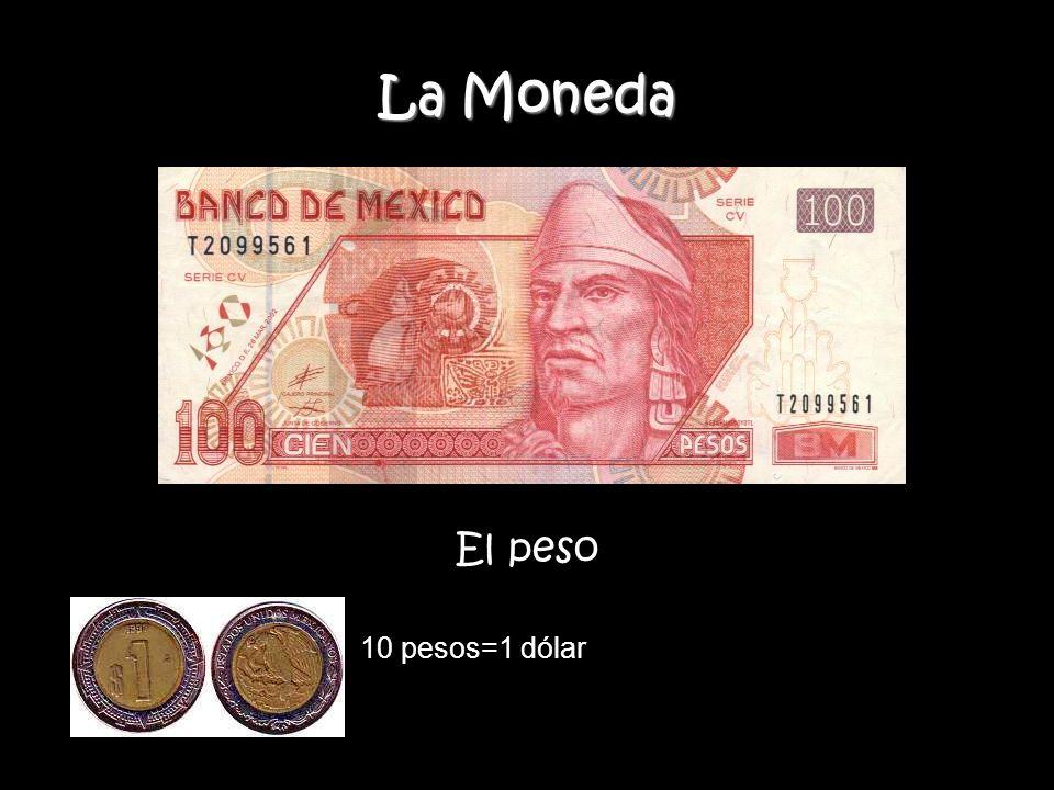 La Moneda El peso 10 pesos=1 dólar