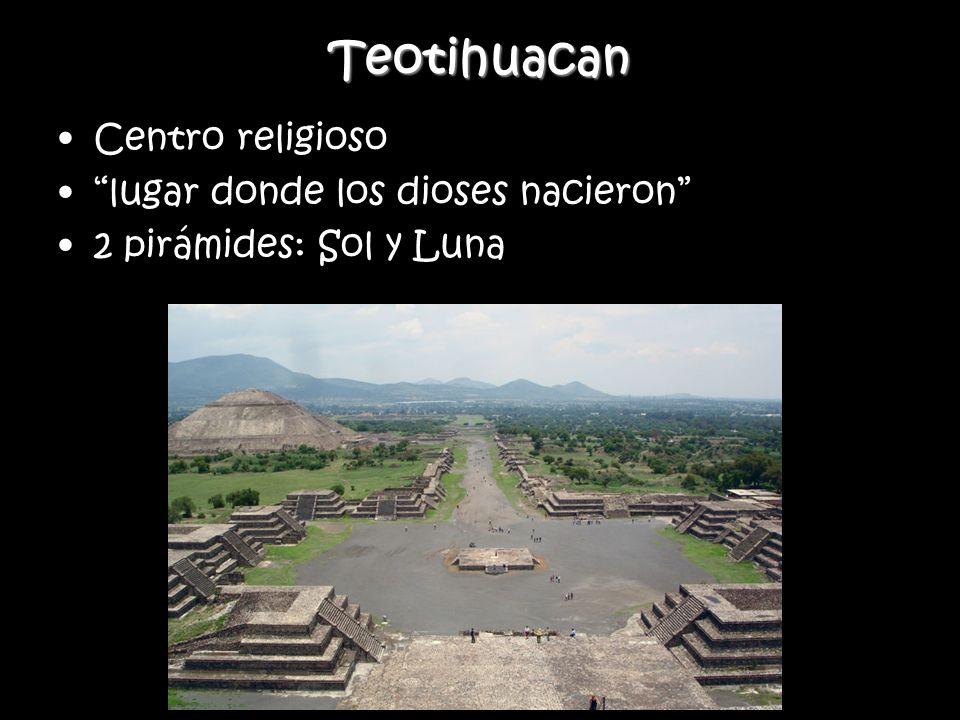 Teotihuacan Centro religioso lugar donde los dioses nacieron