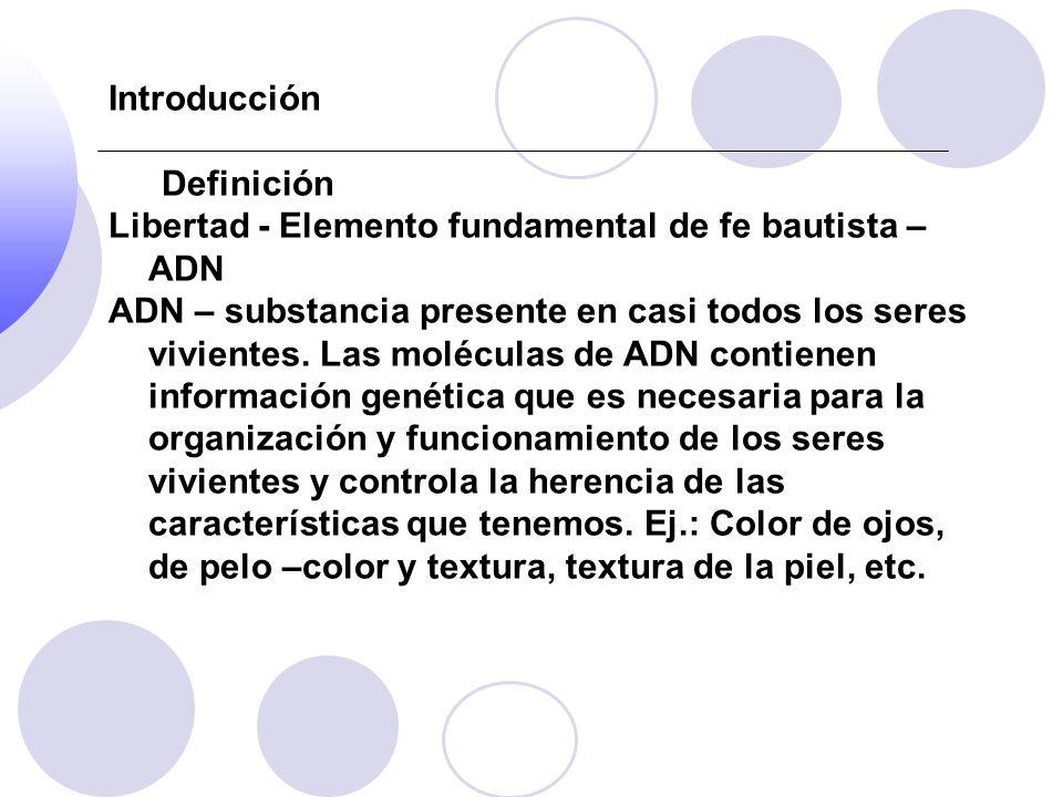 Introducción Definición. Libertad - Elemento fundamental de fe bautista – ADN.