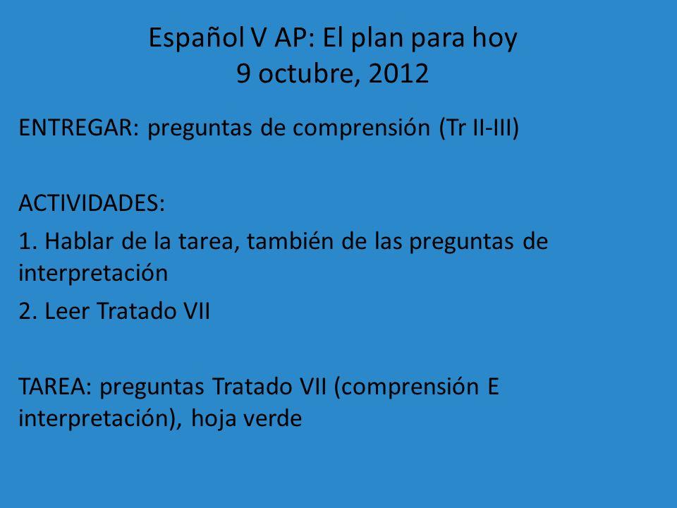 Español V AP: El plan para hoy 9 octubre, 2012