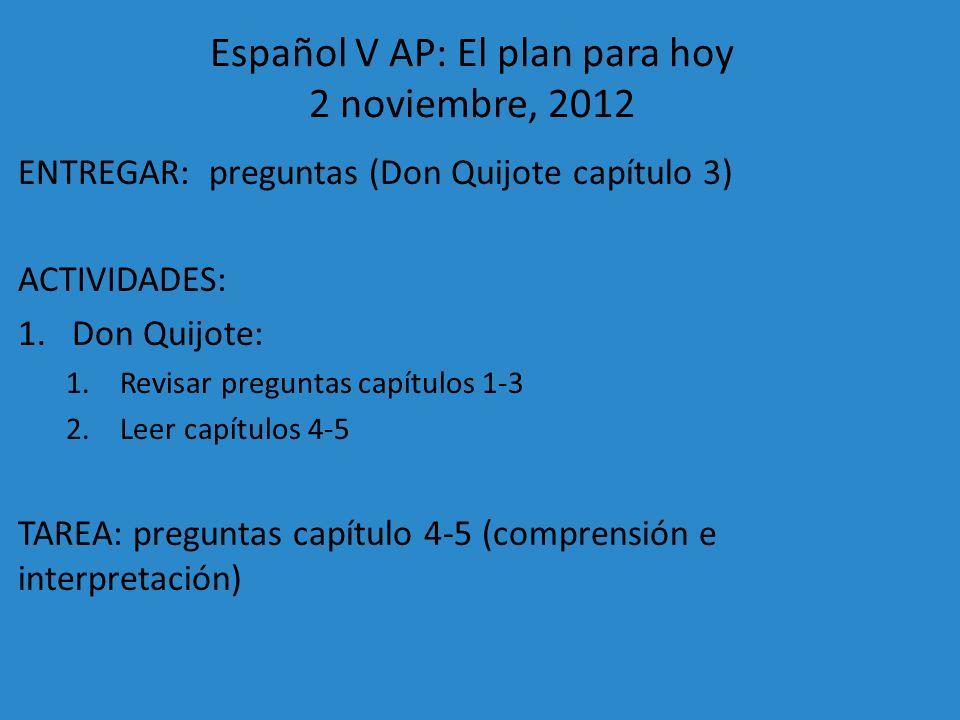 Español V AP: El plan para hoy 2 noviembre, 2012