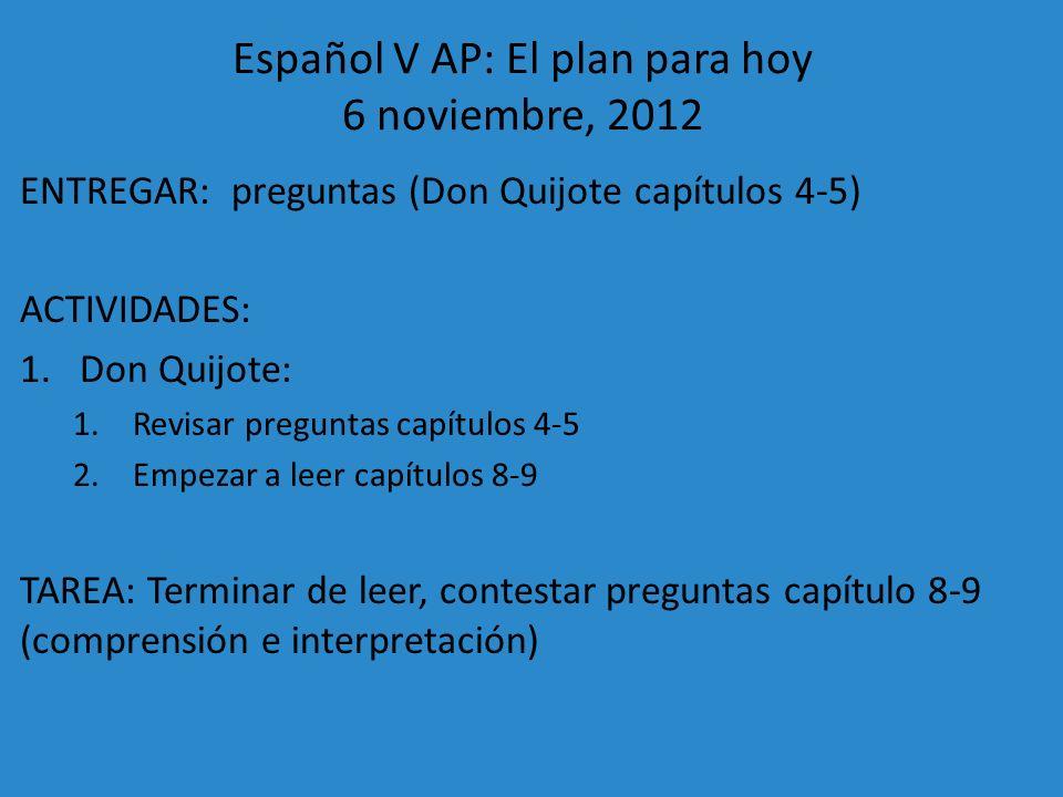 Español V AP: El plan para hoy 6 noviembre, 2012