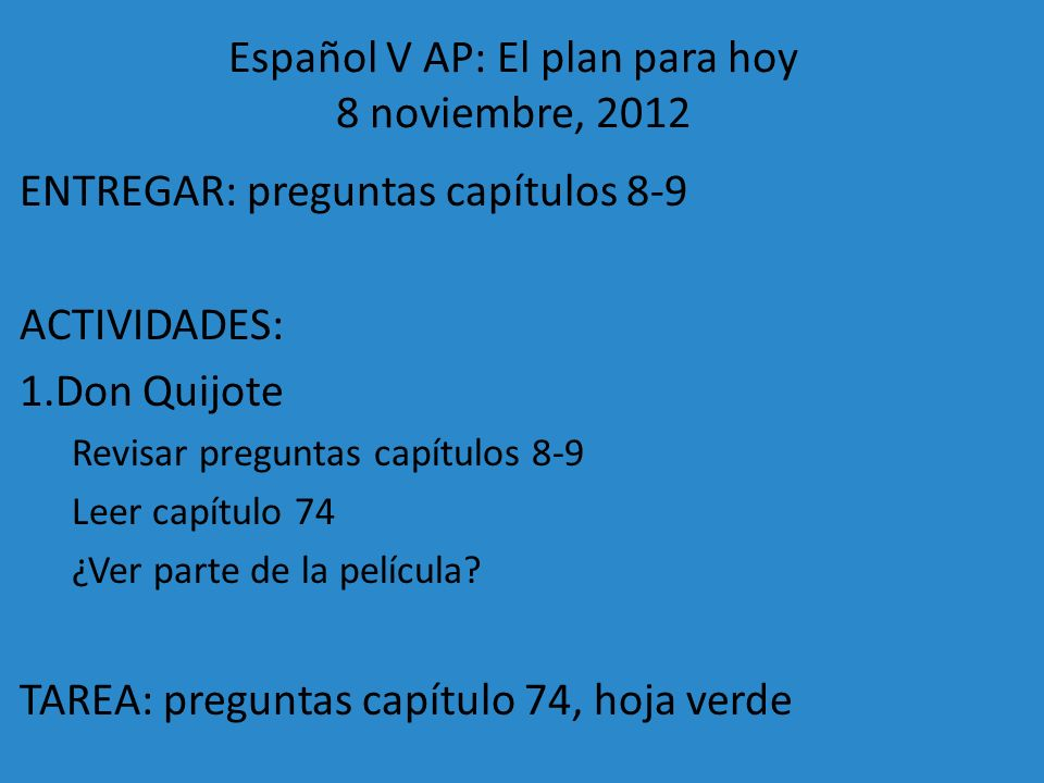 Español V AP: El plan para hoy 8 noviembre, 2012