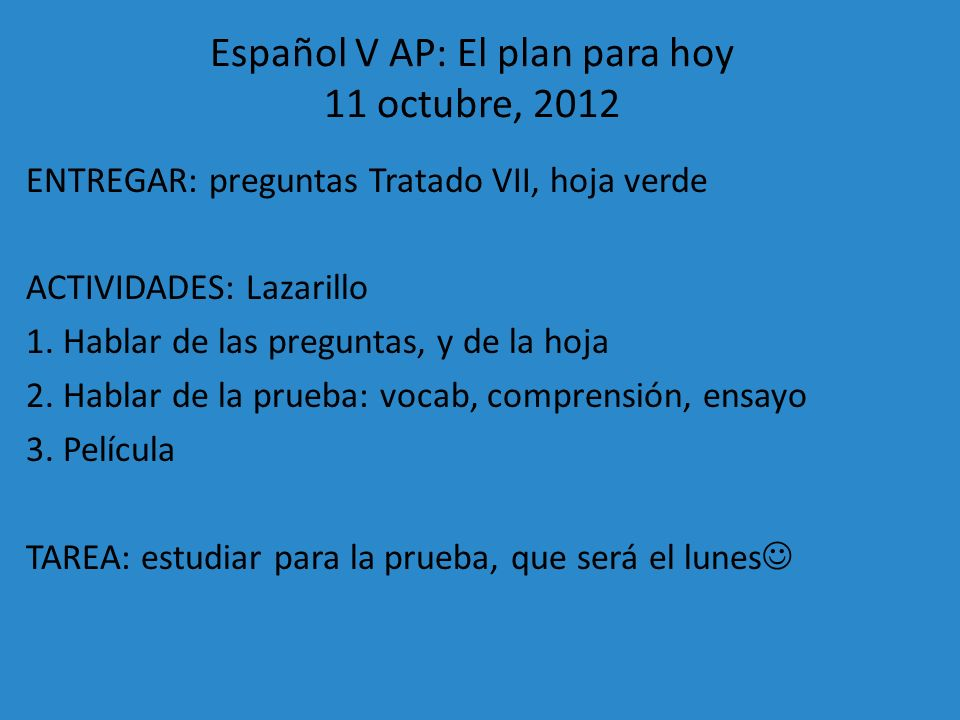 Español V AP: El plan para hoy 11 octubre, 2012