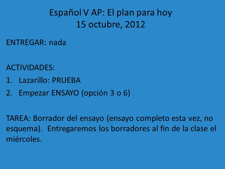 Español V AP: El plan para hoy 15 octubre, 2012