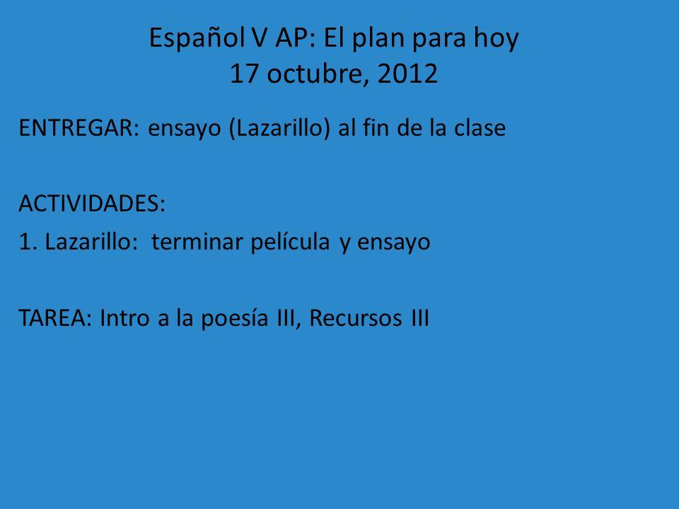 Español V AP: El plan para hoy 17 octubre, 2012