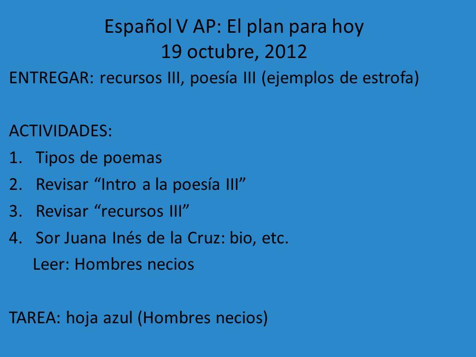 Español V AP: El plan para hoy 19 octubre, 2012