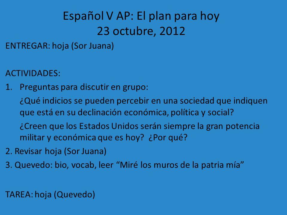 Español V AP: El plan para hoy 23 octubre, 2012