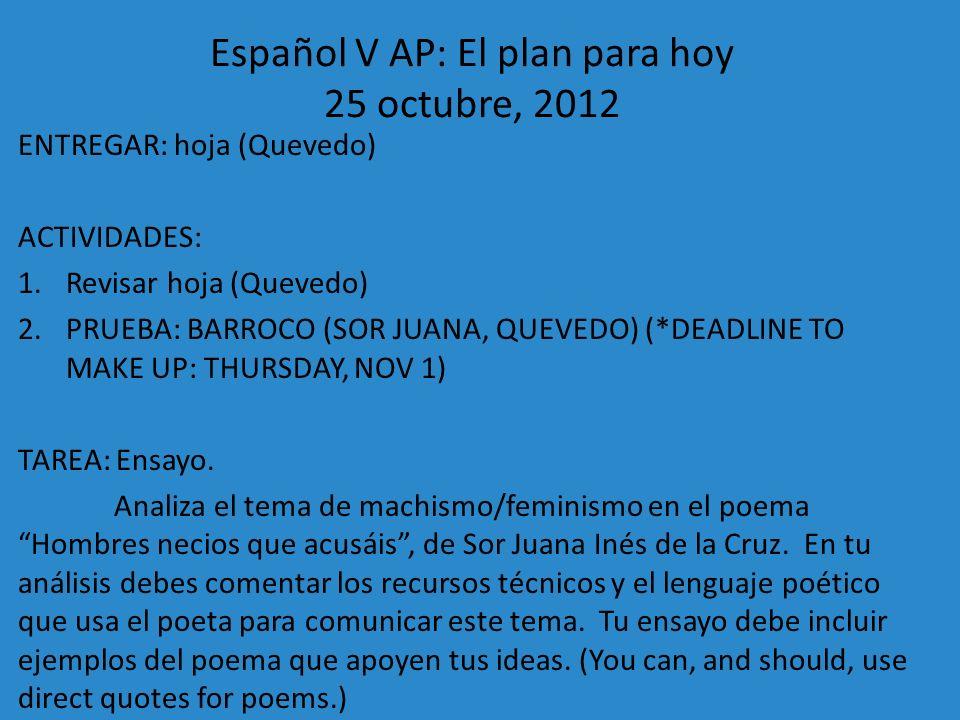 Español V AP: El plan para hoy 25 octubre, 2012
