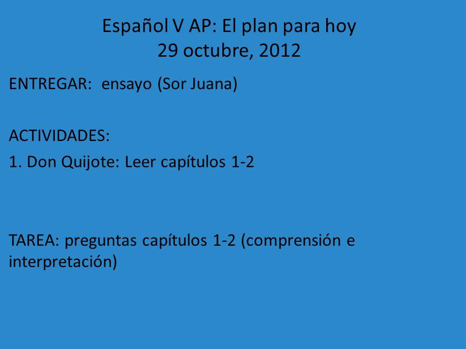 Español V AP: El plan para hoy 29 octubre, 2012