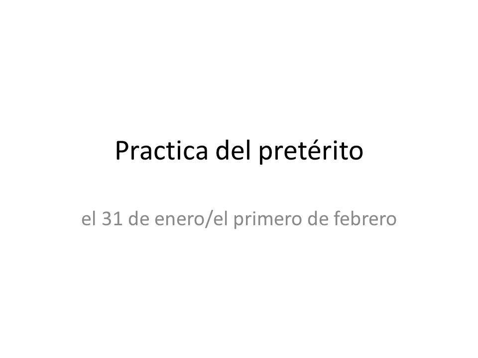 Practica del pretérito