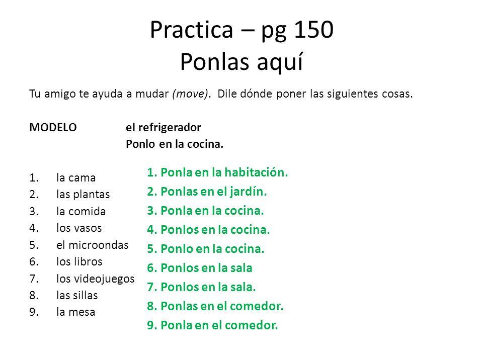 Practica – pg 150 Ponlas aquí