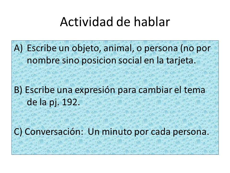 Actividad de hablar Escribe un objeto, animal, o persona (no por nombre sino posicion social en la tarjeta.