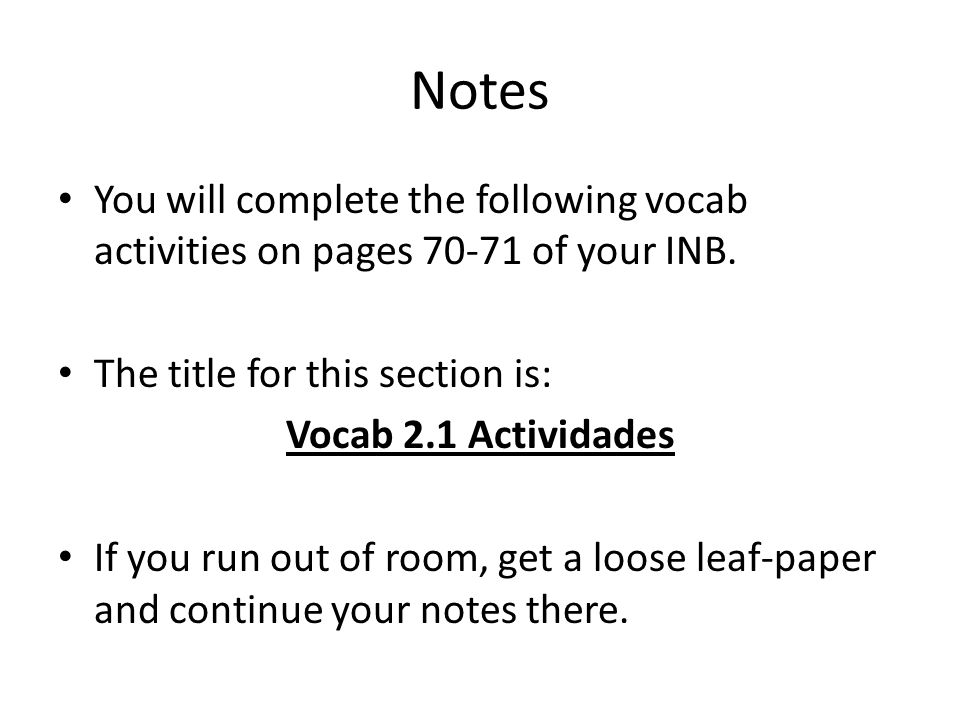 NotesYou will complete the following vocab activities on pages 70-71 of your INB. The title for this section is:
