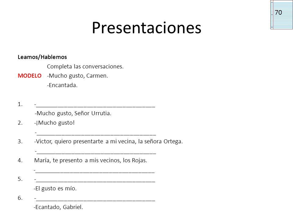 Presentaciones 70 Leamos/Hablemos Completa las conversaciones.