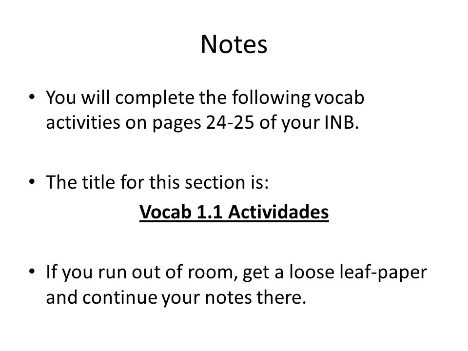 Notes You will complete the following vocab activities on pages 24-25 of your INB. The title for this section is: