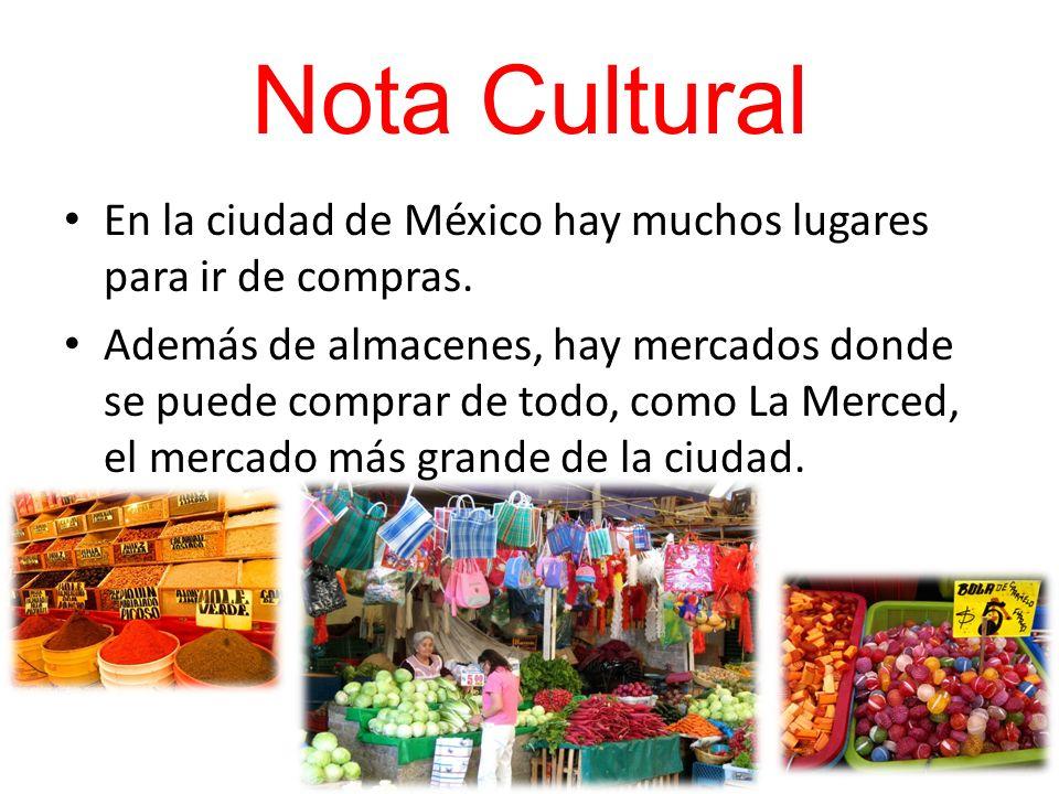 Nota Cultural En la ciudad de México hay muchos lugares para ir de compras.