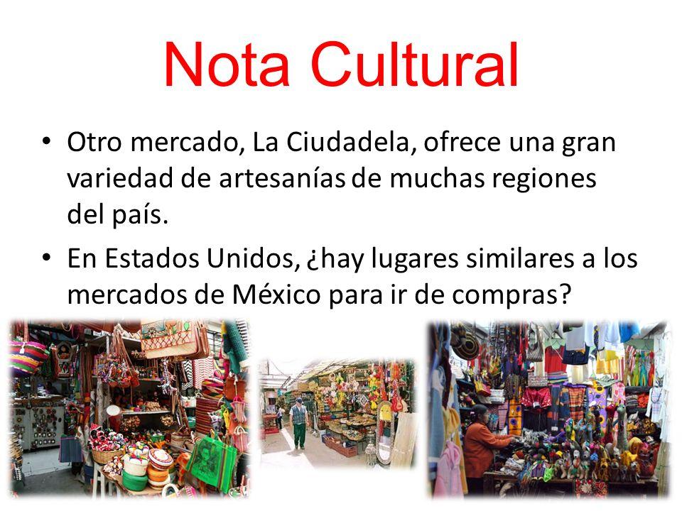 Nota CulturalOtro mercado, La Ciudadela, ofrece una gran variedad de artesanías de muchas regiones del país.