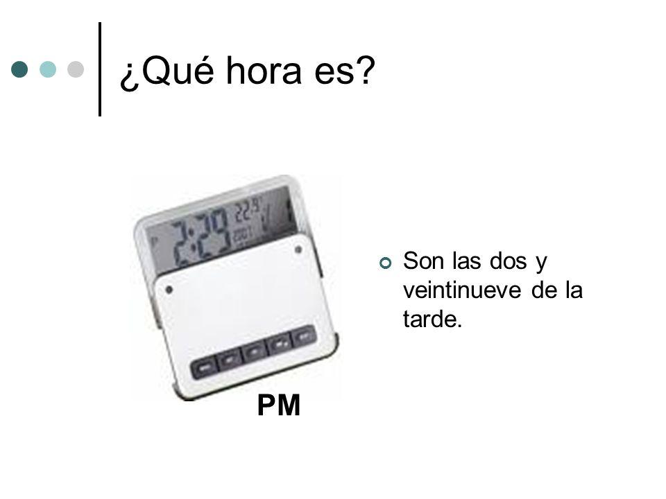 ¿Qué hora es Son las dos y veintinueve de la tarde. PM