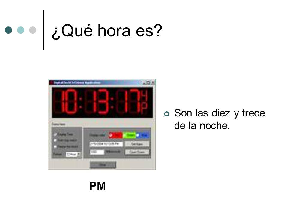 ¿Qué hora es Son las diez y trece de la noche. PM