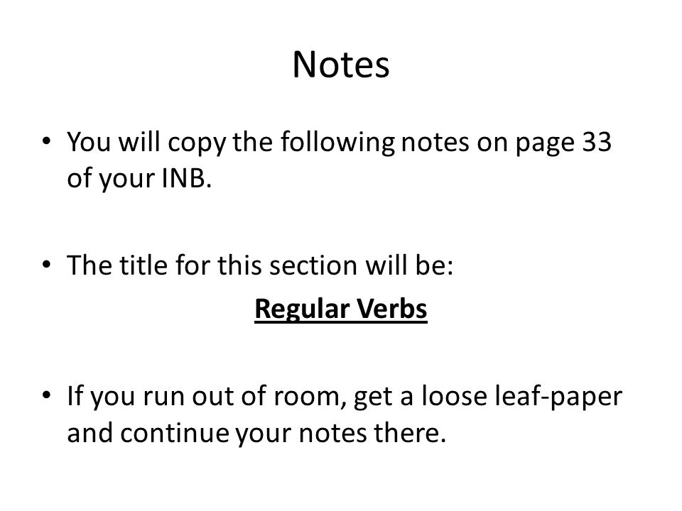 Notes You will copy the following notes on page 33 of your INB.