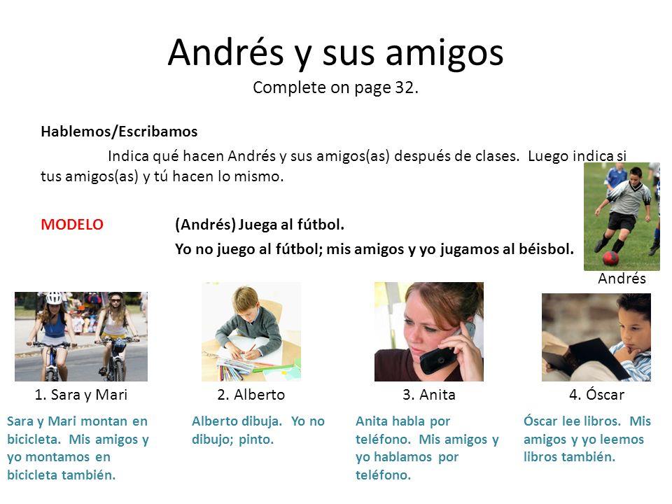 Andrés y sus amigos Complete on page 32.