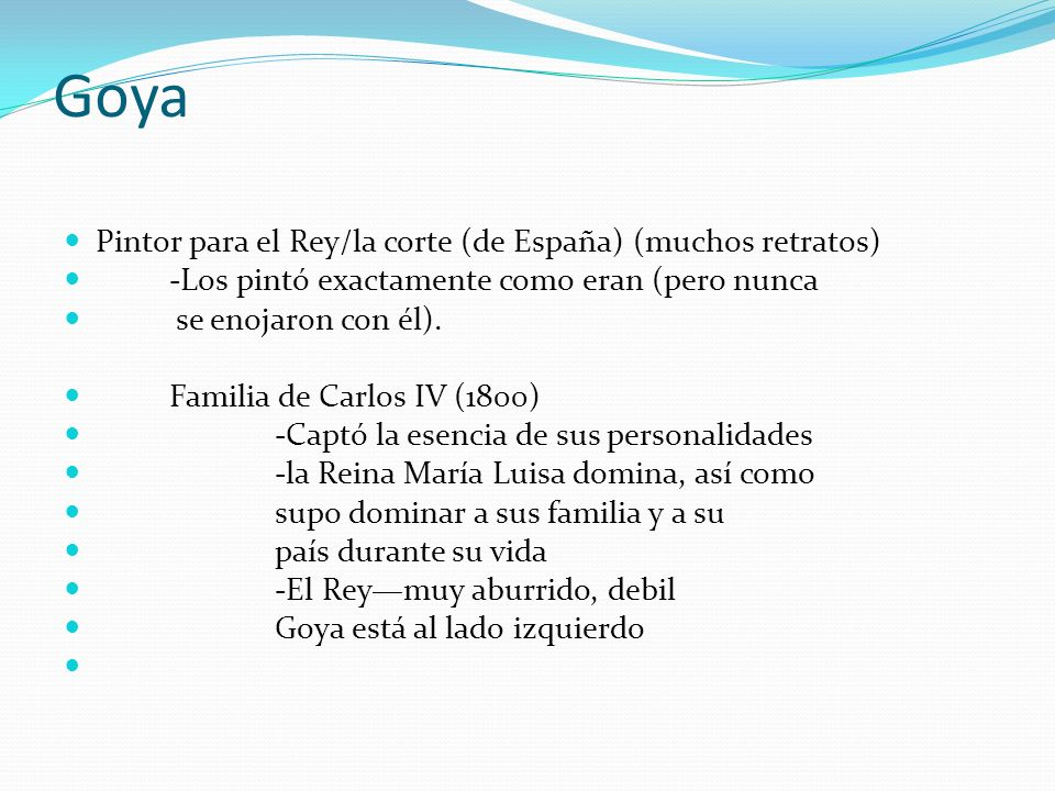 Goya Pintor para el Rey/la corte (de España) (muchos retratos)