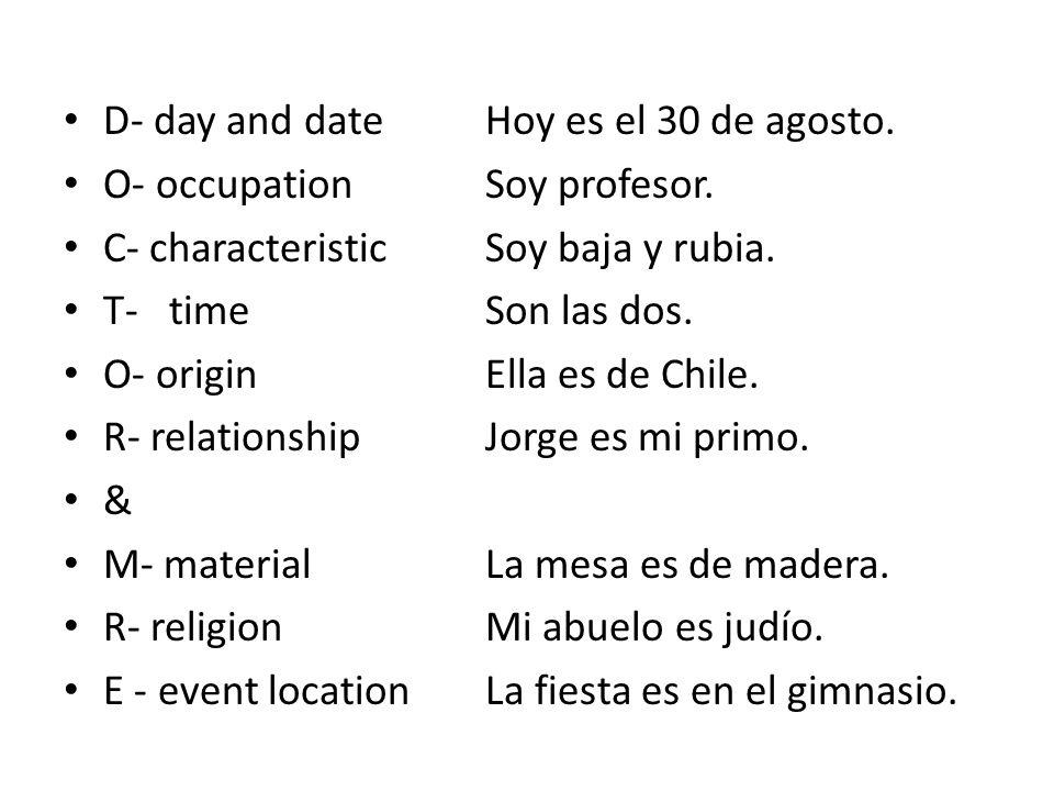 D- day and date Hoy es el 30 de agosto.