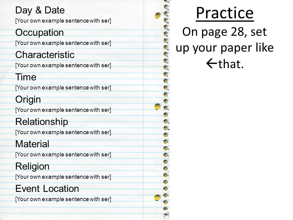 Practice On page 28, set up your paper like that.