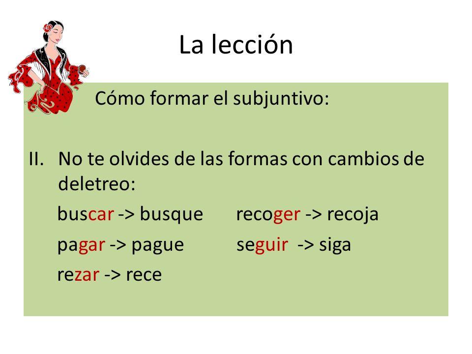 La lección Cómo formar el subjuntivo: