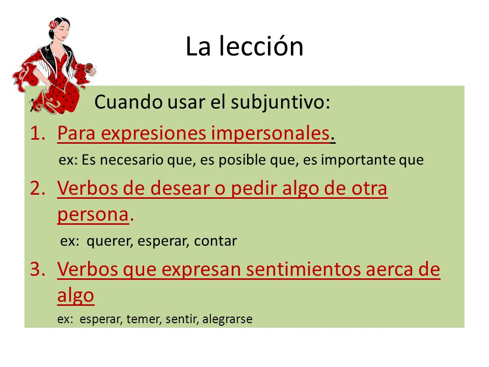 La lección ; Cuando usar el subjuntivo: Para expresiones impersonales.